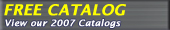 FREE CATALOG | View our 2007 Catalogs